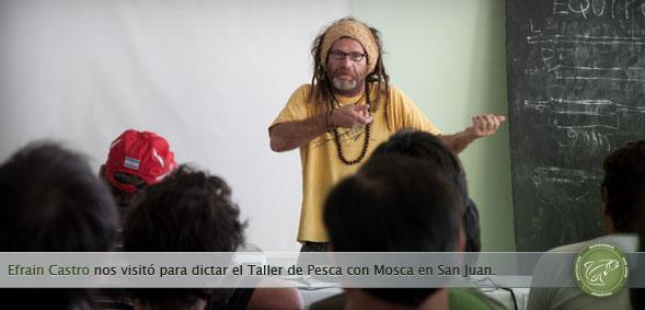 Efraín Castro nos visitó para dictar el Taller de Pesca con Mosca en San Juan.